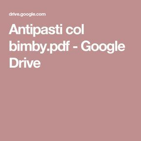 Antipasti col bimby.pdf - Google Drive