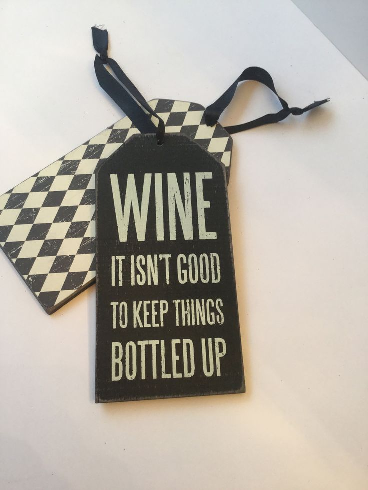 WINE It Isn't Good To Keep Things Bottles Up Wooden Wine Bottle Tag