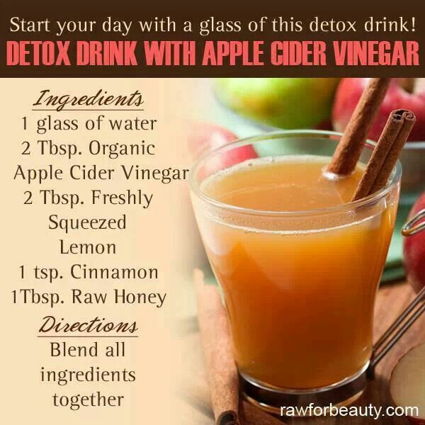 Detox drink with apple cider vinegar. ACV is a natural detoxifer. This drink promotes colon cleansing, clear bright skin, energy and antibacterial/antifungal. One in the morning one at night for a month does wonders!!