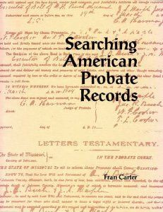 pp:  Searching American Probate Records - Fran Carter court_records probate_records