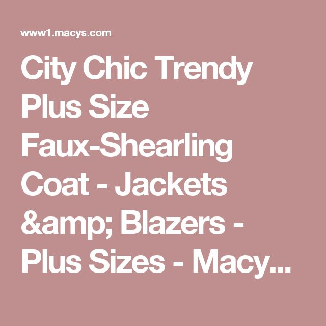 City Chic Trendy Plus Size Faux-Shearling Coat - Jackets & Blazers - Plus Sizes - Macy's