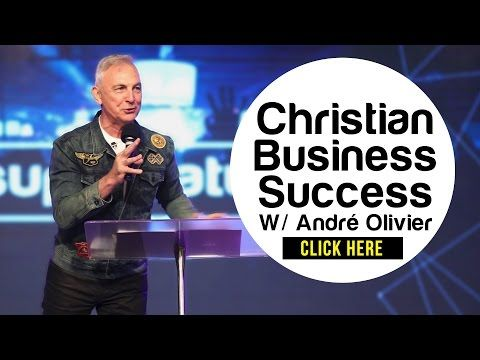 Christian business success with Andre Olivier - think international