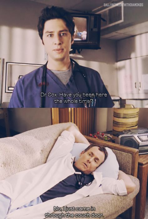 *Dr. Cox. Have You Been Here...* - Scrubs/Dr. Cox And J.D.