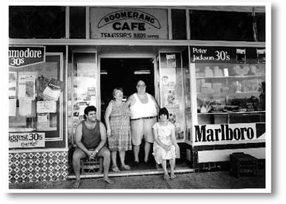 Boomerang Cafe, Tsakissiris family  Silkwood, Queensland. Mick Tsakissiris' uncle and father came out from Kastellorizo in 1920 and 1925 respectively, and opened the Boomerang Cafe. Mick was born in Australia. Anthoula, Mick's wife, was born on Kalymnos. They married in 1962. The Tsakissiris' are maintaining a long tradition of Greek involvement in Australia's food catering industry — the 'Greek cafe' is one of the industry's best known icons.