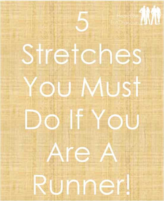 stretches-for-runners-prevent-injury-he-and-she-eat-clean-MRTT-running-fitness-exercise-cardio.png