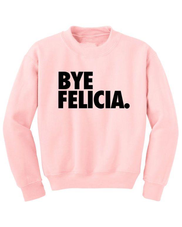 BYE Felicia crewneck sweatshirt | mean girls shirt | BYE Felicia!