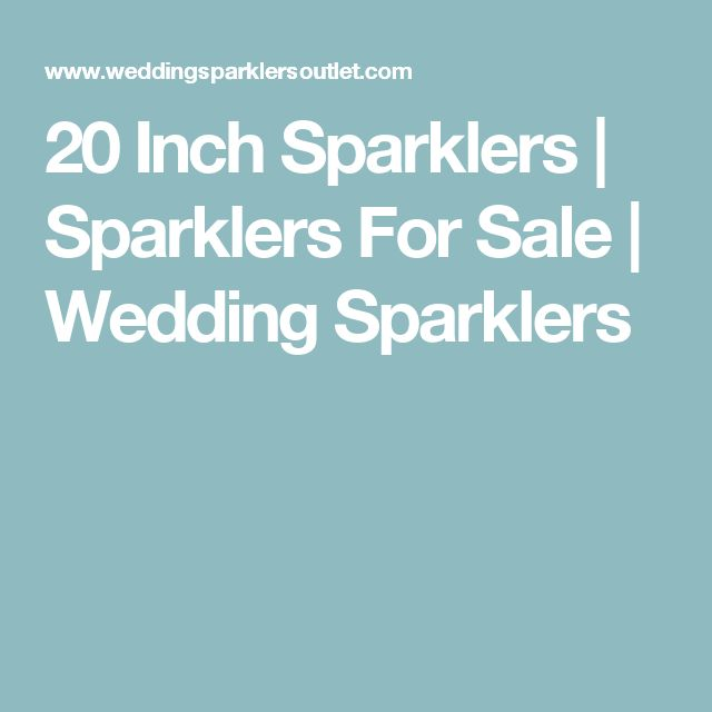 20 Inch Sparklers | Sparklers For Sale  | Wedding Sparklers