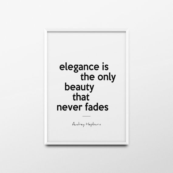 Printable Wall Art Elegance is the only beauty that never by ANXUK