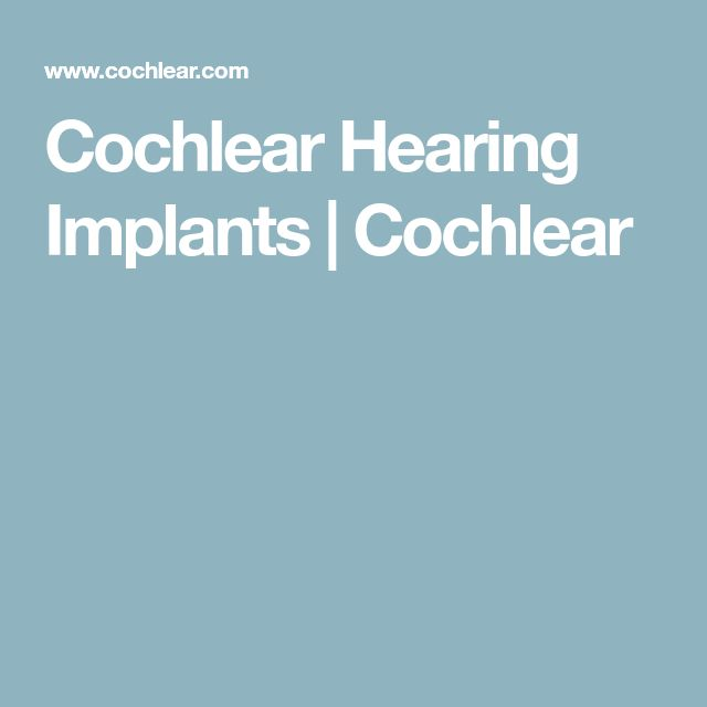 Cochlear Hearing Implants   Cochlear