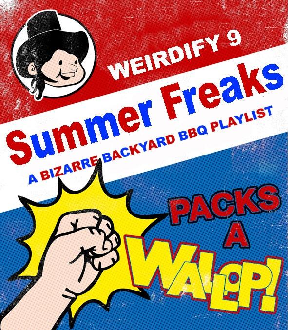 Weirdify Playlist 9: Summer Freaks: Film Music, Weird Sound, Summer Freak, Weirdifi Playlists