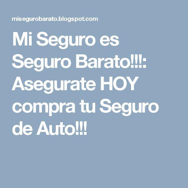 Mi Seguro es Seguro Barato!!!: Asegurate HOY compra tu Seguro de Auto,estimados  gratis.