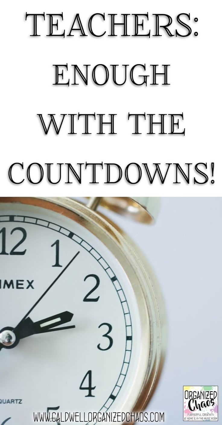 Can we please stop the countdowns? Organized Chaos. One teacher's opinion that teachers should stop publicly counting down the days until every weekend, vacation, and holiday because of the negative message it communicates to students and the way it negatively affects our own mental state.