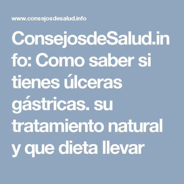 ConsejosdeSalud.info: Como saber si tienes úlceras gástricas. su tratamiento natural y que dieta llevar