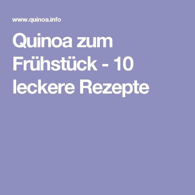 Quinoa zum Frühstück - 10 leckere Rezepte