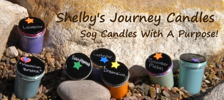 Shelby's Journey Candles - Soy Candles With A Purpose: Shelby Journey, Journey Candles, Soy Candles
