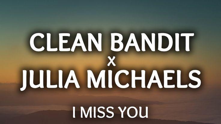 Clean Bandit ‒ I Miss You (Lyrics) ft. Julia Michaels