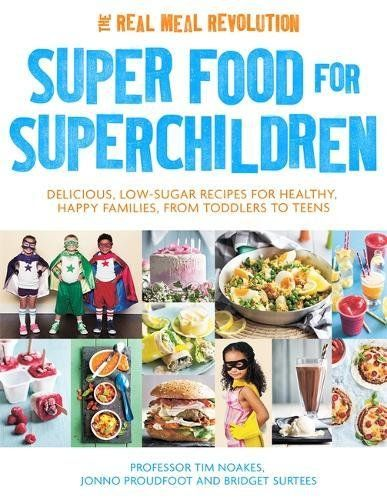 Super Food for Superchildren: Delicious, low-sugar recipe...