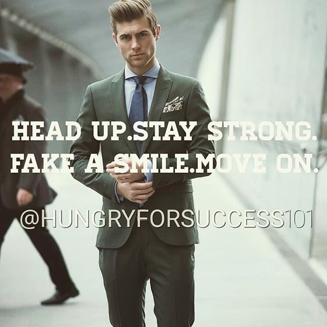 Head up,stay strong,fake a smile and move on! #focus #grind #hungryforsuccess