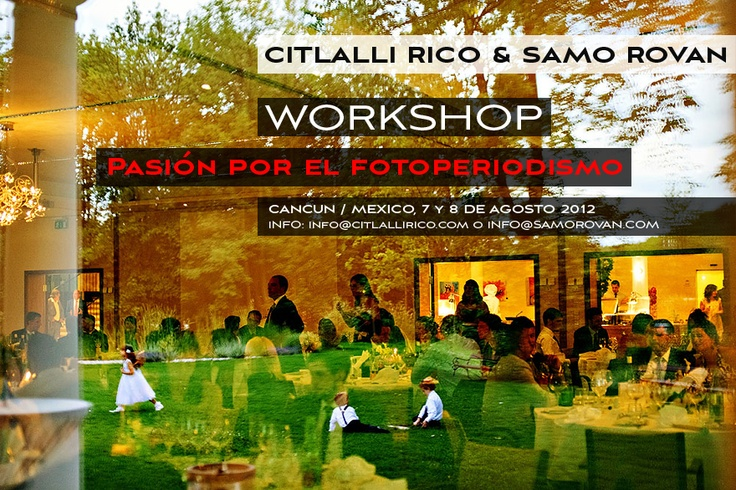WORKSHOP 'PASION POR EL FOTOPERIODISMO' WITH CITLALLI RICO IN MEXICO