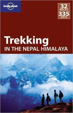 Lonely Planet: The worlds leading travel guide publisher Thrill to the high passes breathtaking landscapes and exhilarations of trekking in Nepal. Whether you want to make a tilt at Everest Base Camp