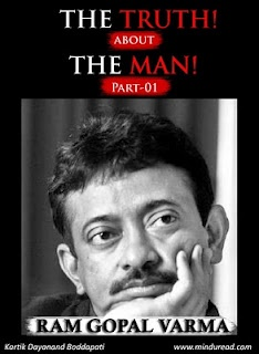 RAM GOPAL VARMA : The TRUTH about The MAN - Part 01