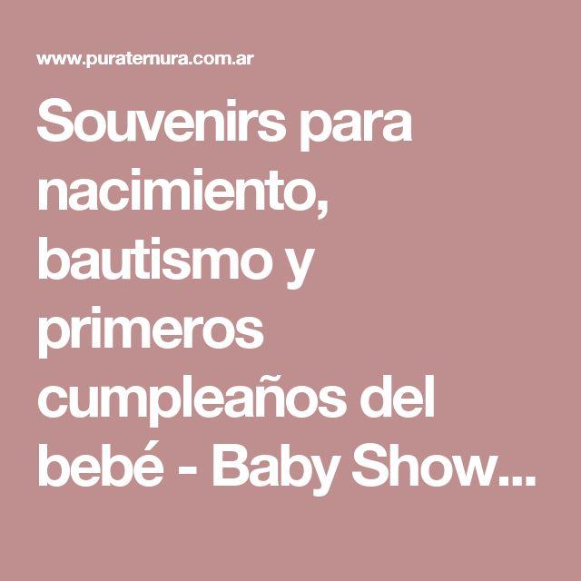 Souvenirs para nacimiento, bautismo y primeros cumpleaños del bebé - Baby Shower.