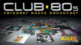 Club 80s With DJ Lex - 80s Internet Radio at Live365.com. The 80's Remixed!/New Wave 12 Inch Extended Mixes/KROQ-KJQ Classics/30 DAYS NO REPEATS!