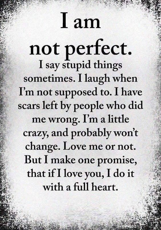 I Am Not Perfect Quotes Pinterest Quotes Love Quotes And