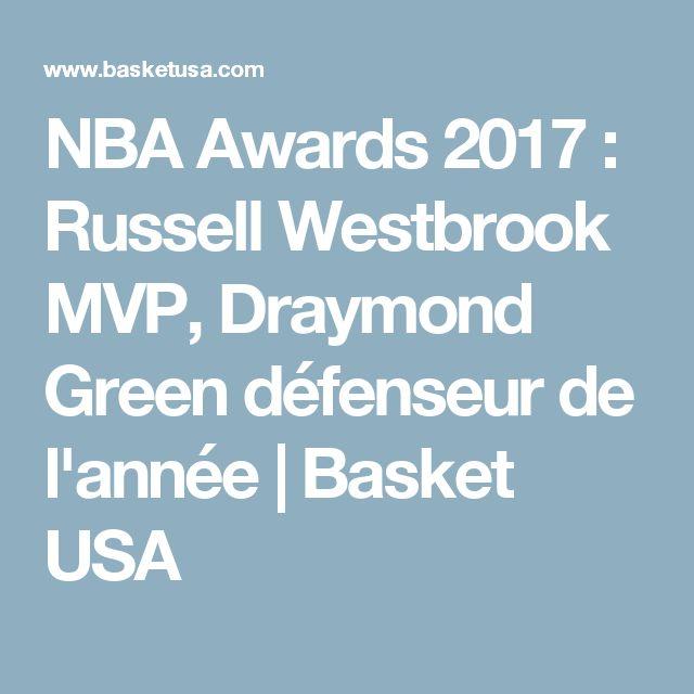 NBA Awards 2017 : Russell Westbrook MVP, Draymond Green défenseur de l'année | Basket USA
