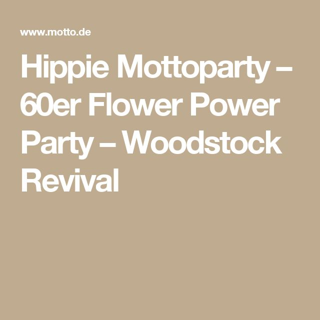 Hippie Mottoparty – 60er Flower Power Party – Woodstock Revival