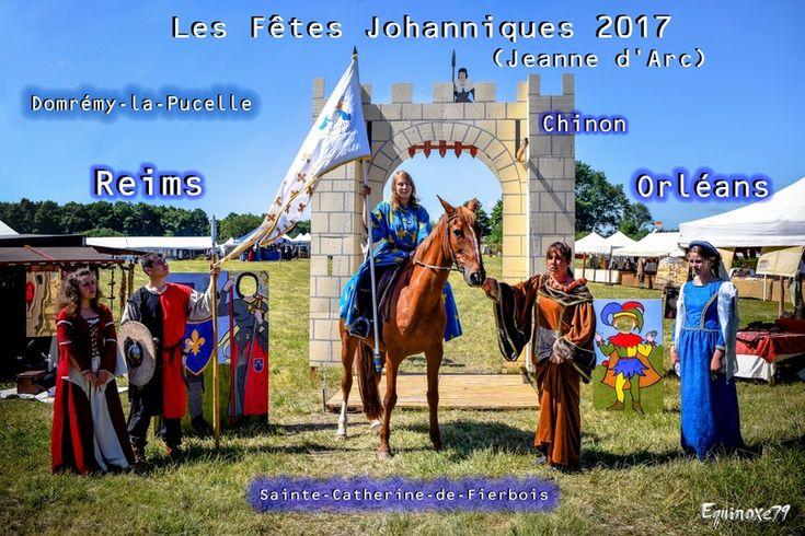 Les Fetes Johanniques 2017 Jeanne d Arc Domremy la Pucelle Chinon Reims Orleans Sainte Catherine de Fierbois