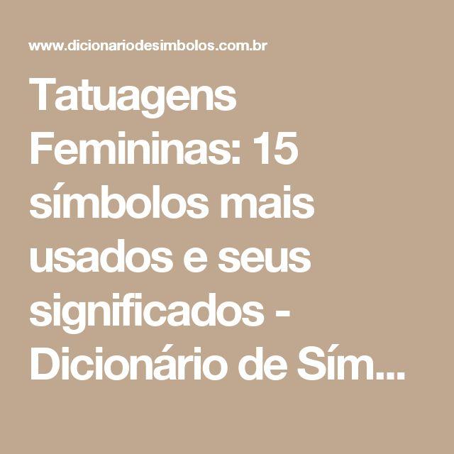 Tatuagens Femininas: 15 símbolos mais usados e seus significados - Dicionário de Símbolos