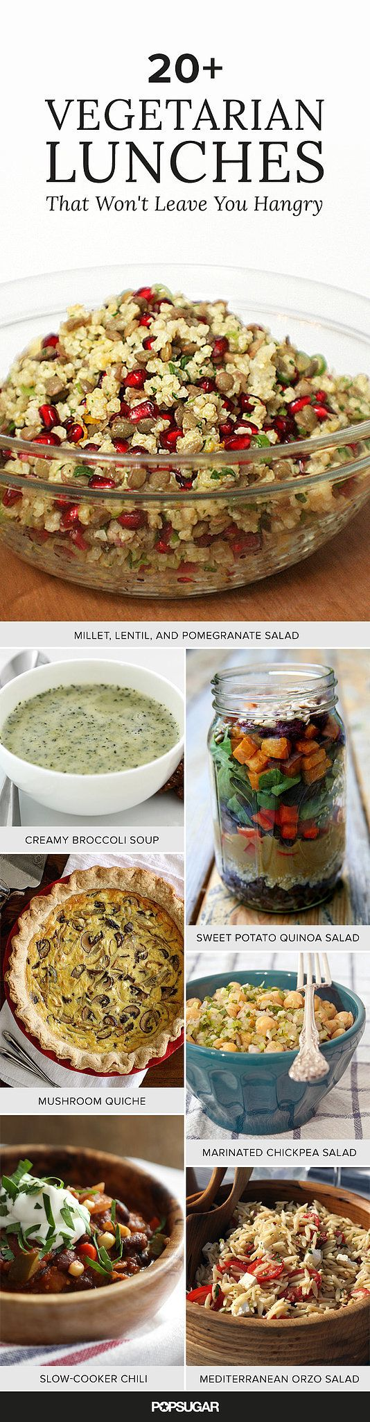 22 Vegetarian Brown-Bag Lunches That Won't Leave You Hungry an Hour Later ___ Raise your hand if you're sick of packing your lunch only to find yourself raiding your office's chips and candy stash by three in the afternoon. These recipes, ranging from a hearty soba noodle salad to a food-coma-free creamy broccoli soup (the secret: Greek yogurt), will solve your problem, and they're all vegetarian to boot.