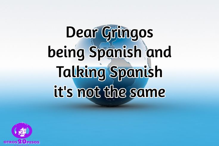 "My dear Gringo friends, I am going to teach you something this Xmas… When you see someone who might look Hispanic/Latino, don't ask them ""Are you Spanish?"" and I'll tell you why.  I've been living in the United States for over 4 years and I get asked the same question over and over again..."