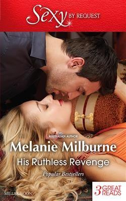 Mills & Boon™: His Ruthless Revenge by Melanie Milburne