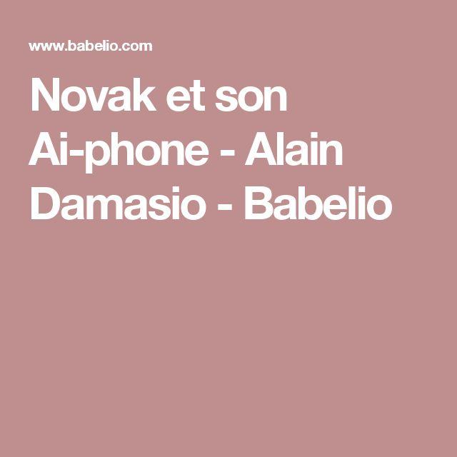 Novak et son Ai-phone - Alain Damasio - Babelio