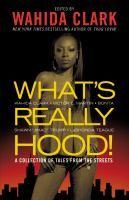 What's really hood! : a collection of tales from the streets / Wahida Clark ... [et al.].
