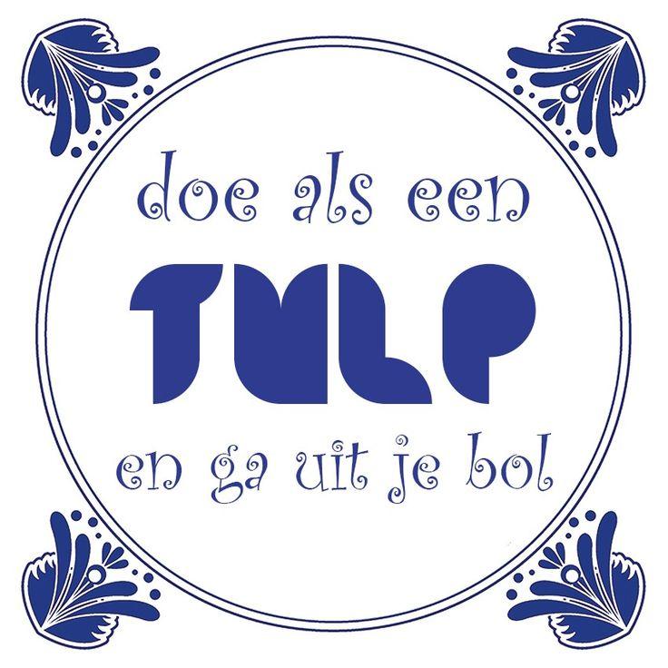 Tegeltjeswijsheid.nl - een uniek presentje - Doe als een tulp Lente! Ook zo'n zin in de zon? Wij zeggen: doe als een tulp en je wordt vanzelf vrolijk!. Tag iemand wel wat zonnigs en vrolijks kan gebruiken. Dit tegeltje is te bestellen in onze webshop, www.tegeltjeswijsheid.nl en is in de aanbieding, http://www.tegeltjeswijsheid.nl/doe-als-een-tulp.html