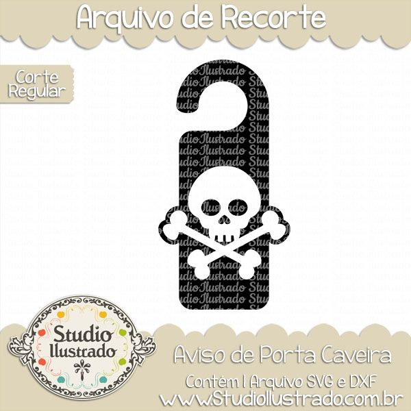 Aviso de Porta Caveira, , Door Hanger Skull, aviso, porta, caveira, Door, Hanger, skull, esqueleto, cranio, halloween, dia das bruxas, dia bruxas, bruxa, witch, witches, arquivo de recorte, corte regular, regular cut, svg, dxf, png,  Studio Ilustrado, Silhouette, cutting file, cutting, cricut, scan n cut.
