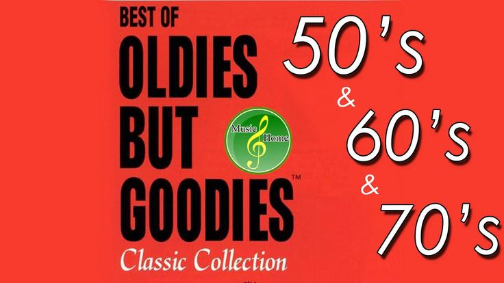 50's and 60's Oldies Hits - 50's, 60's & 70's Best Songs (Oldies but Goo...