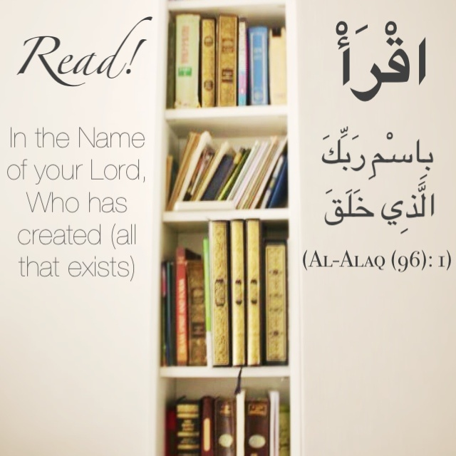 Read in the name of your Lord who created - Qur'an Al-Alaq (The Clot) 96: 1