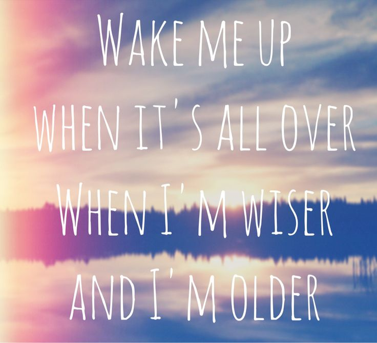 Wake me up. Avicii | Tan solo son letras? Canciones Avicii Wake Me Up Quotes