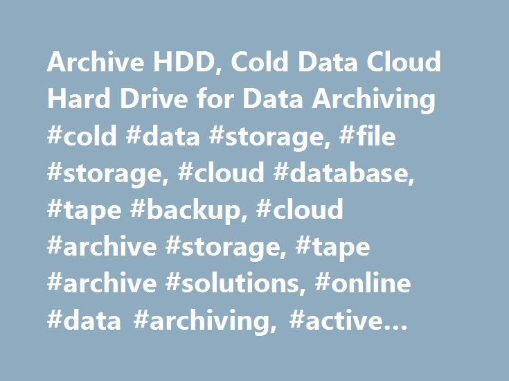 Archive HDD, Cold Data Cloud Hard Drive for Data Archiving #cold #data #storage, #file #storage, #cloud #database, #tape #backup, #cloud #archive #storage, #tape #archive #solutions, #online #data #archiving, #active #archive http://indiana.remmont.com/archive-hdd-cold-data-cloud-hard-drive-for-data-archiving-cold-data-storage-file-storage-cloud-database-tape-backup-cloud-archive-storage-tape-archive-solutions-online-data-ar/  # Archive HDD Cleversafe is excited to once again partner with…