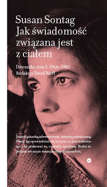 Susan Sontag, As Consciousness Is Harnessed to Flesh: Journals and Notebooks, 1964-1980 (in Polish)