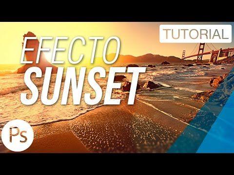 Efecto Sunset - Tutorial Photoshop - YouTube