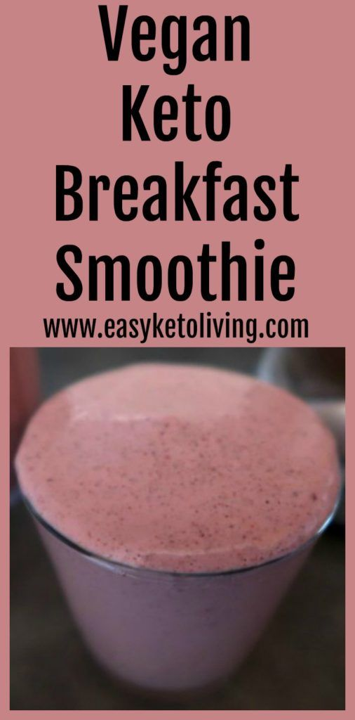 Keto Vegan Breakfast Smoothie