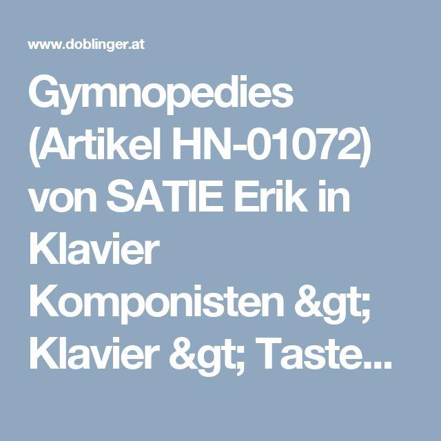 Gymnopedies (Artikel HN-01072) von SATIE Erik in Klavier Komponisten > Klavier > Tasteninstrumente > Noten - Musikhaus Doblinger