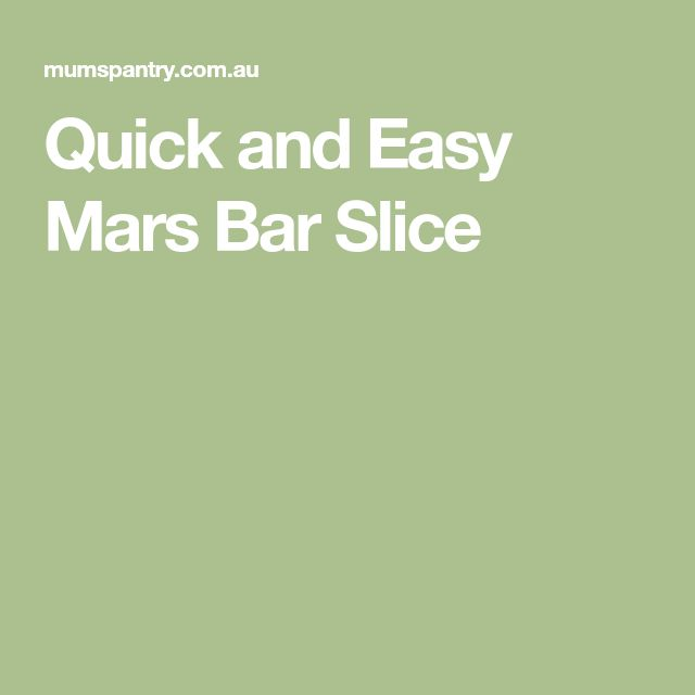 Quick and Easy Mars Bar Slice