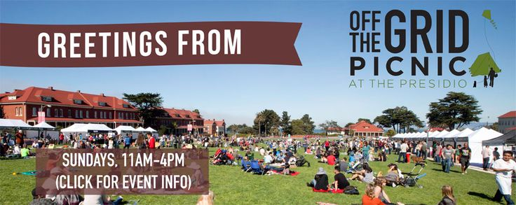 Off The Grid ~ Picnic at the Presidio    Unlike your regular picnics, which usually include lugging armfuls of blankets, grocery bags of food and unwieldy lawn games, the Picnic at the Presidio has all that stuff covered for you. Blankets are available for rent and bocce sets are on loan to save you the hassle. And with Off the Grid's roundup of food trucks, local restaurants and farmers market vendors, you won't have to settle