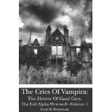 The Cries Of Vampira: The Horror Of Gaad Grey, The Evil Alpha Werewolf -Volume 1 (Paperback)By Sean H. Robertson